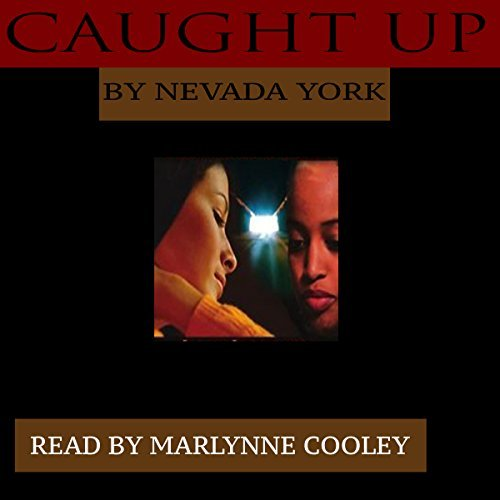 Caught Up Audio Narration by Marlynne Frierson Cooley