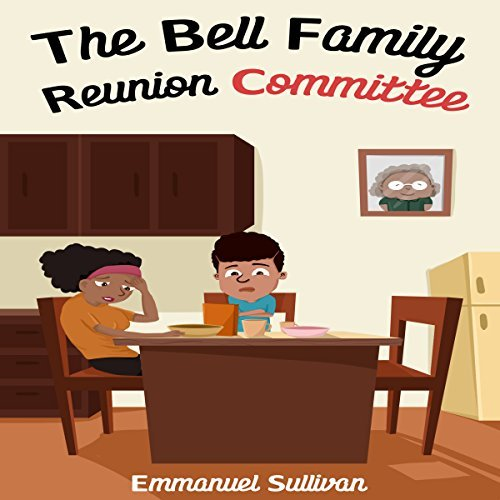 The Bell Family Reunion Committee Audio Narration by Marlynne Frierson Cooley